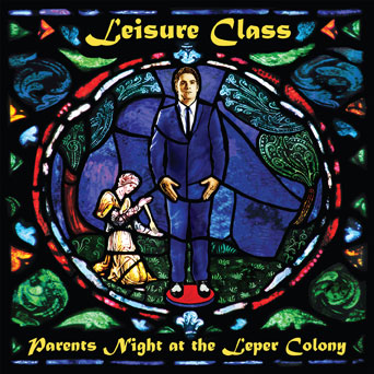 Leisure Class - Parents Night at the Leper Colony